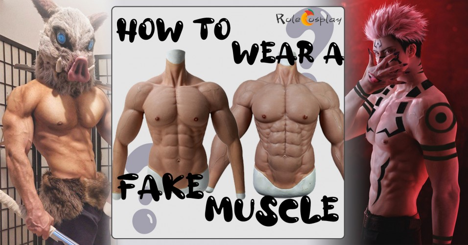 How to Wear A Fake Muscle for Cosplay (1)